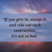 ride out each contraction